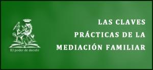 las claves practicas de la mediacion familiar