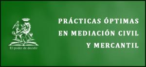 practicas optimas en mediacion civil y mercantil